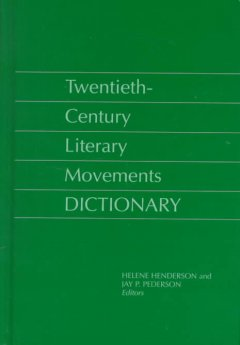 Twentieth-Century Literary Movements Dictionary