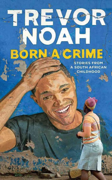 Audiobook cover of Born a Crime.