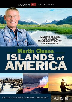 Martin Clunes. Islands of America Episodes 1-4 / directed by Ian Leese.