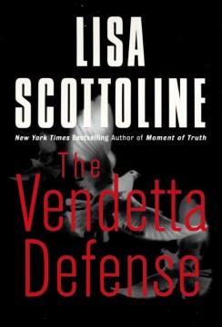 The vendetta defense / Lisa Scottoline.