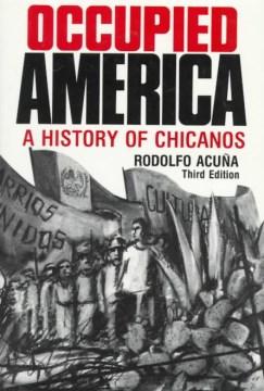 Occupied America: A History of Chicanos by Rodolfo Acuňa