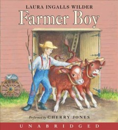 Farmer boy [sound recording] by Laura Ingalls Wilder.