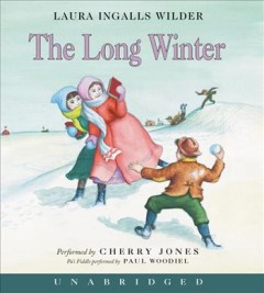 The long winter [sound recording] by by Laura Ingalls Wilder.