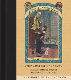 The austere academy (3 CDs) / written and read by Lemony Snicket.
