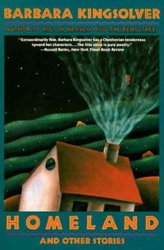Homeland and other stories / Barbara Kingsolver.