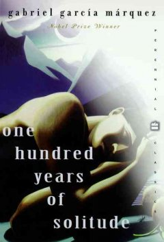 One Hundred Years of Solitude by Gabriel Garcia Márquez