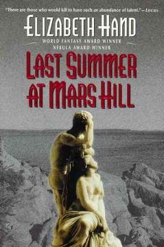 Last summer at Mars Hill / Elizabeth Hand