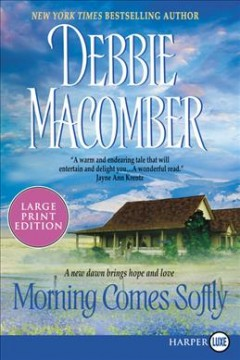 Morning comes softly / Debbie Macomber.