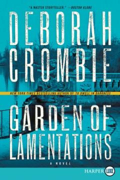 The garden of lamentations / Deborah Crombie.