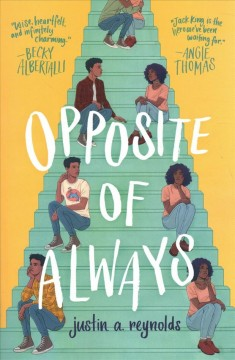 Opposite of always by Justin A. Reynolds.