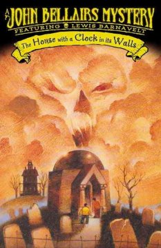 The House with a Clock in its Walls  -John Bellairs