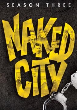 Naked city. Season three.