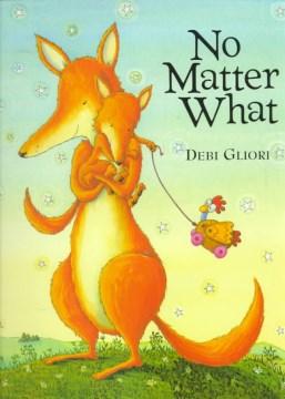 No matter what / Debi Gliori.
