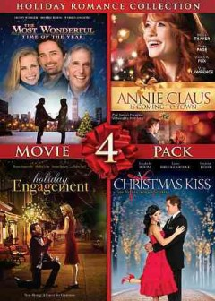 Holiday romance collection : The Most Wonderful Time of the Year / Annie Claus is Coming to Town / Holiday Engagement / A Christmas Kiss