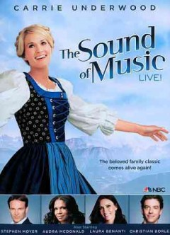The sound of music : live! / Univeral Television ; music by Richard Rodgers ; lyrics by Oscar Hammerstein II ; book by Howard Lindsay and Russel Crouse.