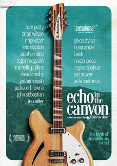 Echo in the canyon / Mirror Films presents, in association with BMG ; a Slaterhouse Five film ; produced and directed by Andrew Slater ; produced by Eric Barrett ; written by Andrew Slater, Eric Barrett.