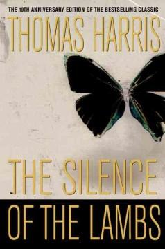 The silence of the lambs / Thomas Harris.