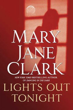 Lights out tonight / Mary Jane Clark.