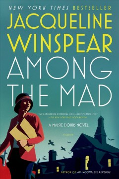 Among the mad Jacqueline Winspear.