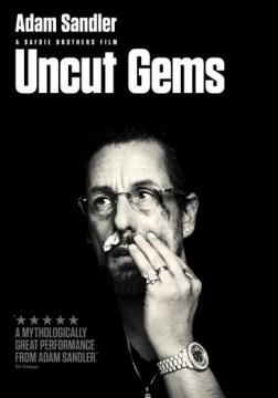 Uncut gems / A24 presents ; an Elara picture ; produced by Scott Rudin, Eli Bush, Sebastian Bear-McClard ; written by Ronald Bronstein & Josh Safdie & Benny Safdie ; directed by Josh & Benny Safdie.