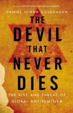 The Devil That Never Dies, the Rise and Threat of Global Antisemitism, book cover