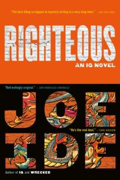 Righteous : an IQ novel / Joe Ide.