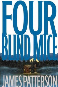 Four blind mice / by James Patterson.