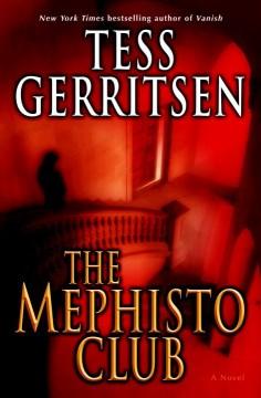 The Mephisto club a novel Tess Gerritsen.