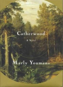 Catherwood / Marly Youmans