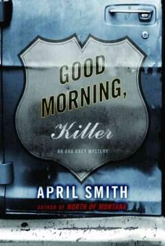 Good morning, killer / April Smith.