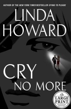 Cry no more [text (large print)] / Linda Howard.