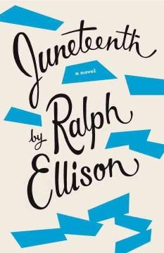 Juneteenth : a novel / Ralph Ellison