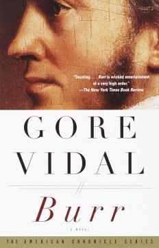 Burr : a novel / Gore Vidal