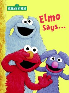 Elmo says-- / [by Sarah Albee ; illustrated by Tom Leigh].
