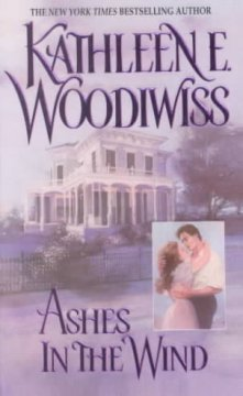 Ashes in the wind / Kathleen E. Woodiwiss