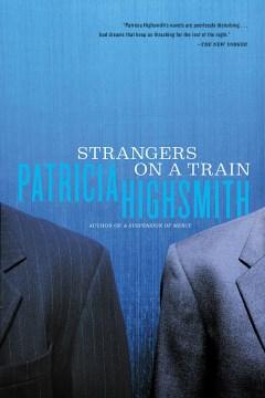 Strangers on a train / Patricia Highsmith