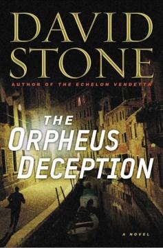 The Orpheus deception / David Stone.
