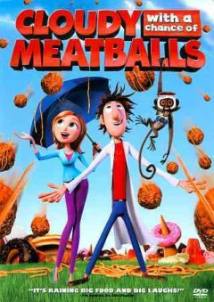 Cloudy with a chance of meatballs [dvd] by produced by Pam Marsden ; screenplay written and directed by Phil Lord, Chris Miller.