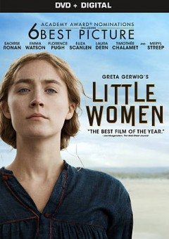 "Little women (Motion picture : 2019);""Little women : [videorecording] / produced by Denise Di Novi, Amy Pascal, Robin Swicord ; written and directed by Greta Gerwig."""