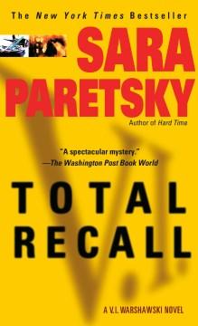 Total recall : a V.I. Warshawski novel / Sara Paretsky.