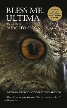 Bless Me Ultima by Rudolfo Anaya