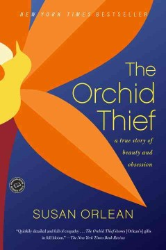 The orchid thief / Susan Orlean.