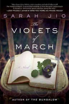 The violets of March : a novel / Sarah Jio.