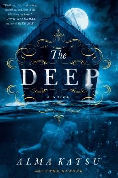 The deep / Alma Katsu.