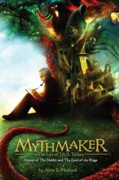 Mythmaker: The Life of J.R.R. Tolkien, Creator of the Hobbit and Lord of the Rings, book cover