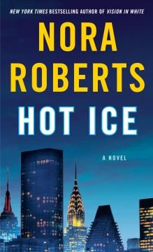 Hot ice / Nora Roberts.