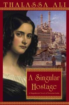A singular hostage / Thalassa Ali