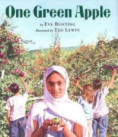 One green apple / by Eve Bunting ; illustrated by Ted Lewin