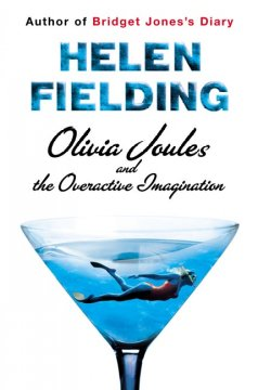 Olivia Joules and the overactive imagination / Helen Fielding