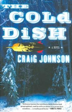 The cold dish / Craig Johnson.
